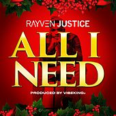 All I Need by Rayven Justice