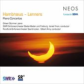 Hambræus & Lenners: Piano Concertos by Ortwin Stürmer