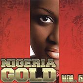 Nigeria Gold, Vol. 5 by Various Artists
