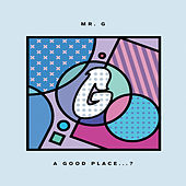 A Good Place...? by Mr. G
