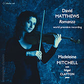 David Matthews: Romanza, Op. 119a by Madeleine Mitchell