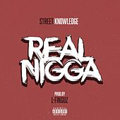 Real Nigga by Street Knowledge