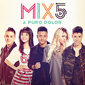 A Puro Dolor by Mix5