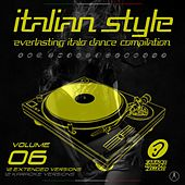 Italian Style Everlasting Italo Dance Compilation, Vol. 6 by Various Artists