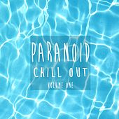Paranoid Chill Out, Vol. 1 by Various Artists