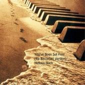 You've Been Set Free (Re-Recorded Version) de Melissa Black