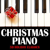 Christmas Piano: 50 Holiday Classics by Various Artists