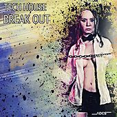 Tech House Break Out by Various Artists
