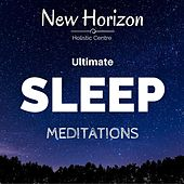 Ultimate Sleep Meditations by New Horizon Holistic Centre