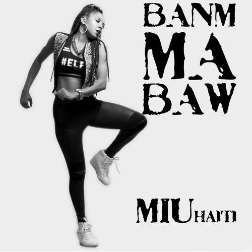 Banm Ma Baw by Miu Haiti