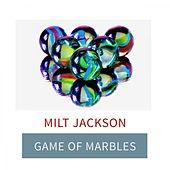 Game Of Marbles by Milt Jackson
