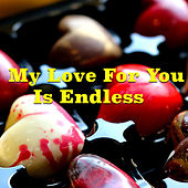 My Love For You Is Endless de Various Artists