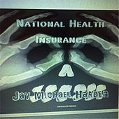 National Health Insurance by Jay Michael Harden