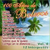 100 Años de Bolero Vol. 4 by Various Artists