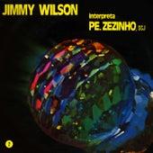 Jimmy Wilson Interpreta Pe. Zezinho SCJ, Vol. 2 by Jimmy Wilson