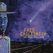 50 Odd Dollars by Fred Eaglesmith