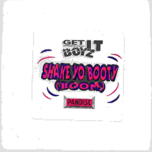 Shake Yo Booty (Boom) by Get It Boyz