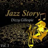 Jazz Story, Dizzy Gillespie Vol. 1 by Dizzy Gillespie