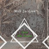 Into The Forest by Milt Jackson