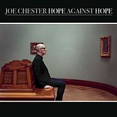 Hope Against Hope de Joe Chester