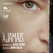 A jamais (Original Motion Picture Soundtrack) von Bruno Coulais