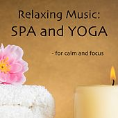 Relaxing Music: SPA and YOGA - for Calm and Focus von S.P.A