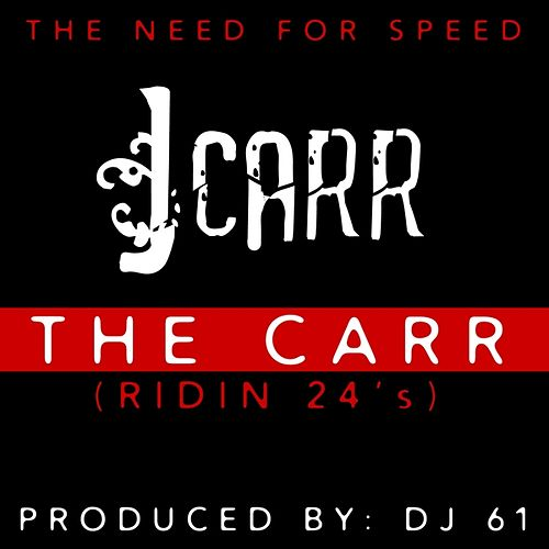 The Carr (Ridin' 24's) by J. Carr