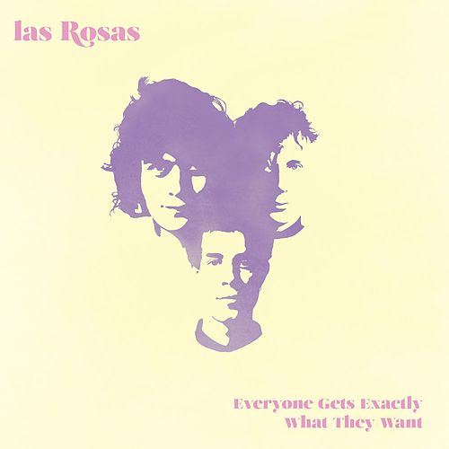 Everybody Gets Exactly What They Want de Rosas