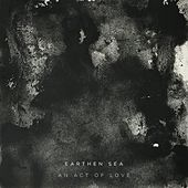 An Act of Love by Earthen Sea