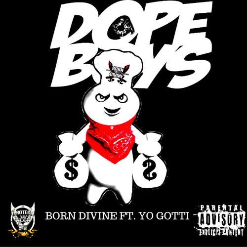 Dope Boys (feat. Yo Gotti & Theory) by Born Divine