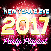New Year's Eve 2017 Party Playlist de Various Artists