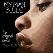 My Man Blues: The Original Divas 1925 - 1935 by Various Artists