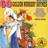 60 Golden Nursery Rhymes by Neva Eder