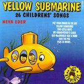 Yellow Submarine - 26 Childrens' Songs by Neva Eder