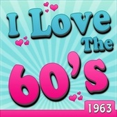 I Love The 60's - 1963 de Various Artists