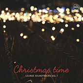 Christmas Time - Lounge Soundtracks Vol. 1 by Various Artists