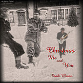 Christmas Me And You by Trade Martin