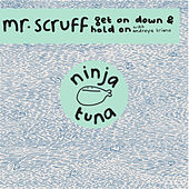 Get On Down / Hold On de Mr. Scruff