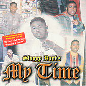 My Time by Sluggy Ranks
