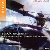Stockhausen: Helikopter-Streichquartett by Arditti String Quartet