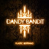 Dandy Bandit de Plastic Bertrand