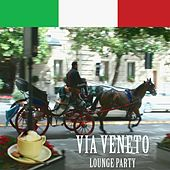 Via Veneto Lounge Party by Various Artists