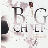 Eat Greedy, Vol. 5 - Chief Lucas by Big Chief