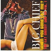 Eat Greedy Girl EP, Vol. 1 - When You Gone Let Me? by Big Chief