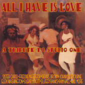 All I Have Is Love: A Tribute to Studio One by Various Artists