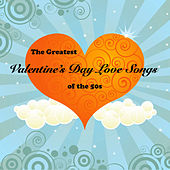 The Greatest Valentine's Day Love Songs of the 50's de Various Artists