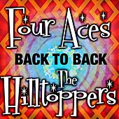 Back to Back - Four Aces & The Hilltoppers by Various Artists