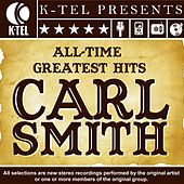 Carl Smith: All-Time Greatest Hits de Carl Smith