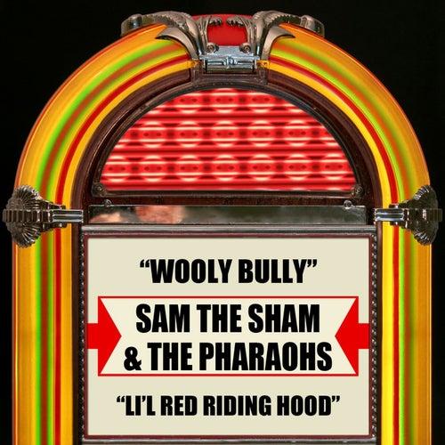 Wooly Bully / Li'l Red Riding Hood by Sam The Sham & The Pharaohs