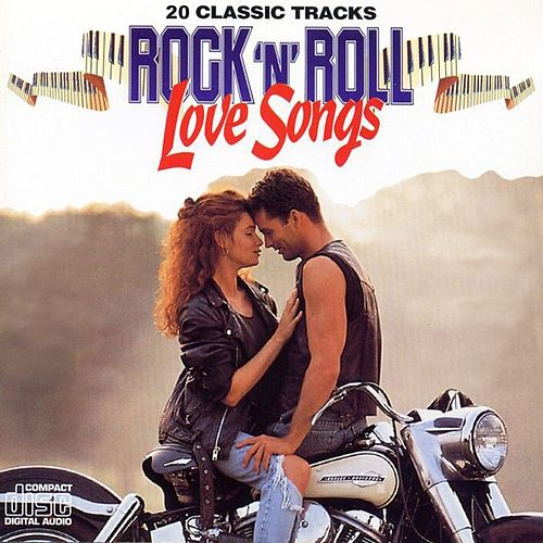 Rock 'n' Roll Love Songs by Various Artists